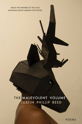 Click for more detail about The Malevolent Volume by Justin Phillip Reed
