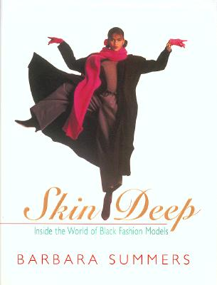 Click for more detail about Skin Deep: The Story of Black Models in America and Abroad by Barbara Summers