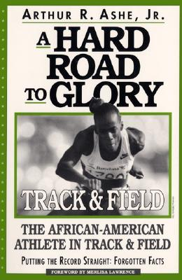 Click for a larger image of A Hard Road To Glory: A History Of The African American Athlete
