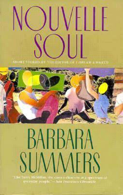 Click for more detail about Nouvelle Soul: Short Stories by Barbara Summers