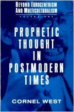 Click for more detail about Prophetic Thought in Postmodern Times by Cornel West