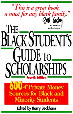 Click for more detail about The Black Student's Guide to Scholarships, Revised  600+ Private Money Sources for Black and Minority Students (Beckham's Guide to Scholarships for Black and Minority Students) by Barry Beckham