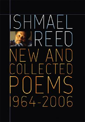 Click for more detail about New and Collected Poems 1964-2007 by Ishmael Reed