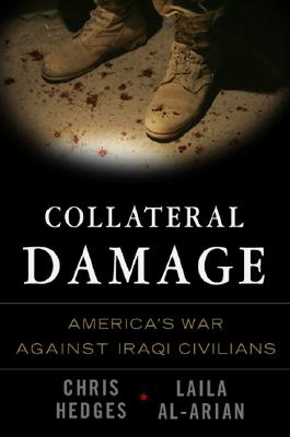 Click for more detail about Collateral Damage: America's War Against Iraqi Civilians by Chris Hedges