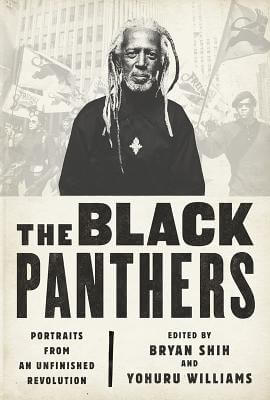 Click for more detail about The Black Panthers: Portraits from an Unfinished Revolution by Bryan Shih and Yohuru Williams