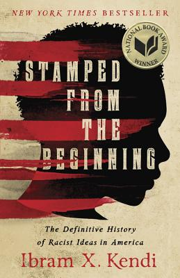 Click for more detail about Stamped from the Beginning: The Definitive History of Racist Ideas in America by Ibram X. Kendi