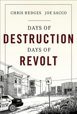 Click for more detail about Days of Destruction, Days of Revolt by Chris Hedges