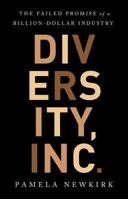 Click for more detail about Diversity, Inc.: The Failed Promise of a Billion-Dollar Business by Pamela Newkirk