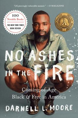 Book Cover No Ashes in the Fire: Coming of Age Black and Free in America by Darnell L. Moore