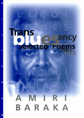 Click for more detail about Transbluesency: The Selected Poetry of Amiri Baraka (Leroi Jones) by Amiri Baraka