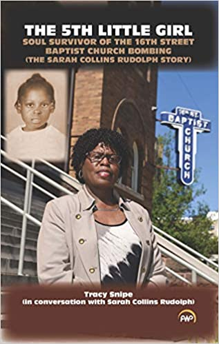 Click for more detail about The 5th Little Girl: Soul Survivor of the 16th Street Baptist Church Bombing by Tracy Snipe with Sarah Collins Rudolph