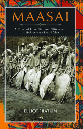 Click for a larger image of Maasai: A Novel of Love, War and Witchcraft in 19th Century East Africa