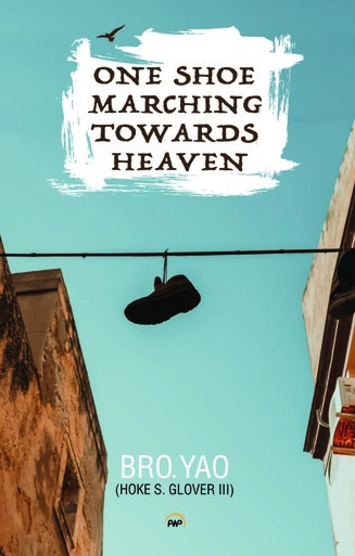 Click for more detail about One Shoe Marching Towards Heaven by Bro. Yao