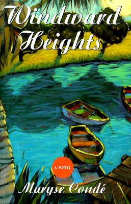 Click for more detail about Windward Heights by Maryse Conde