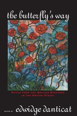 Book Cover The Butterfly's Way: Voices from the Haitian Dyaspora in the United States by Edwidge Danticat