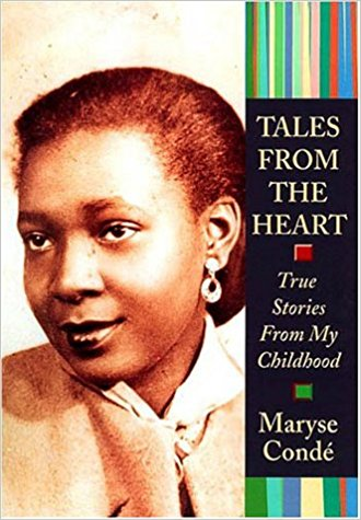 Click for more detail about Tales from the Heart: True Stories from My Childhood by Maryse Conde