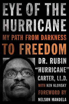 Click for more detail about Eye of the Hurricane: My Path from Darkness to Freedom by Rubin Carter and Ken Klonsky