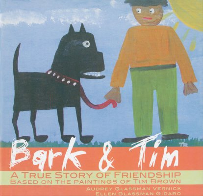 Click for more detail about Bark & Tim: A True Story of Friendship (Based on the Paintings of Tim Brown) by Audrey Vernick