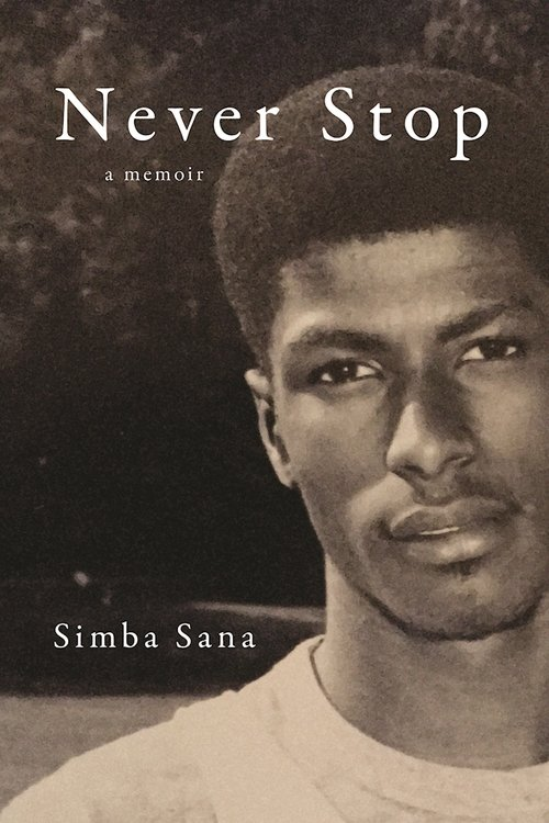 Click for more detail about Never Stop: A Memoir by Simba Sana