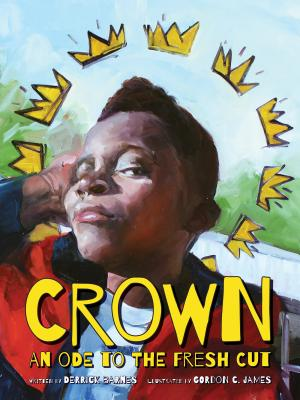 Click for more detail about Crown: An Ode to the Fresh Cut by Derrick Barnes