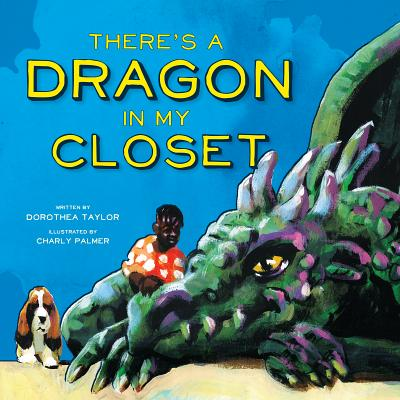 Click for a larger image of There's a Dragon in My Closet
