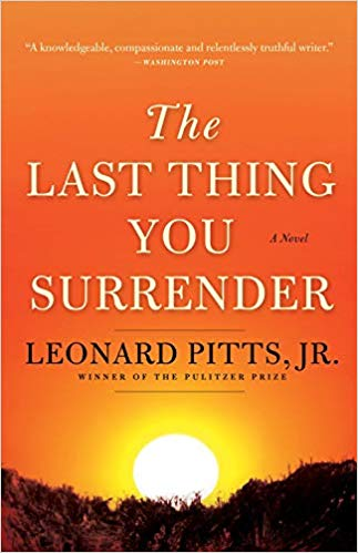 Click for more detail about The Last Thing You Surrender: A Novel of World War II by Leonard Pitts Jr.