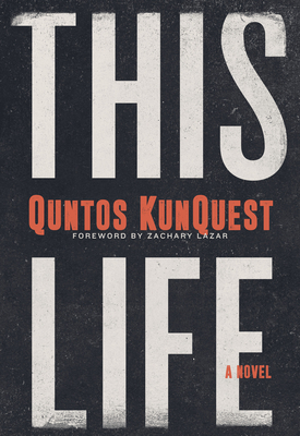 Click for more detail about This Life by Quntos Kunquest