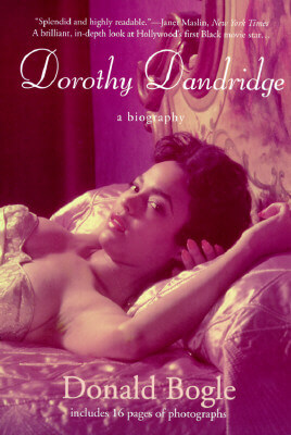 Click for more detail about Dorothy Dandridge by Donald Bogle