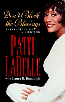 Click for more detail about Don't Block the Blessings by Patti Labelle
