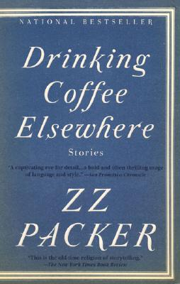 Click for more detail about Drinking Coffee Elsewhere by ZZ Packer
