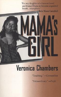 Click for more detail about Mama's Girl by Veronica Chambers