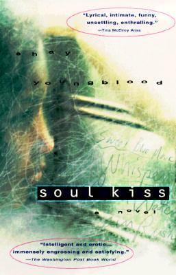 Click for more detail about Soul Kiss: A Novel by Shay Youngblood
