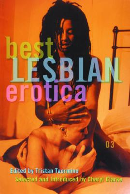 Click for more detail about Best Lesbian Erotica 2003 by Cheryl Clarke