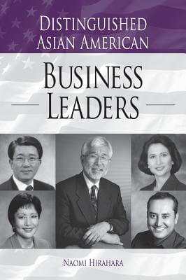 Click for more detail about Distinguished Asian American Business Leaders (Distinguished Asian Americans Series) by Naomi Hirahara