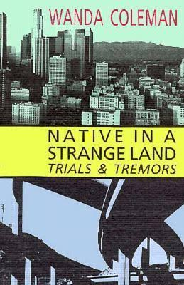 Book Cover Native in a Strange Land: Trials & Tremors by Wanda Coleman