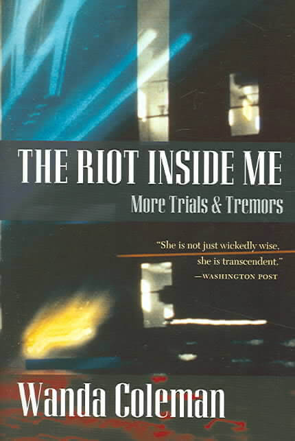 Book Cover The Riot Inside Me: More Trials & Tremors by Wanda Coleman