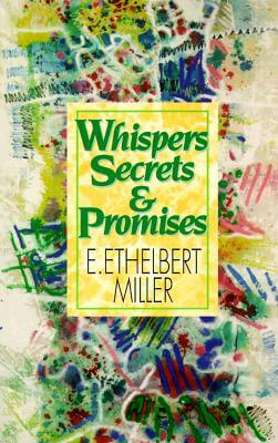 Click for more detail about Whispers, Secrets and Promises by E. Ethelbert Miller