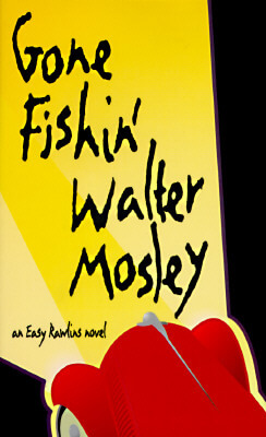 Click for more detail about Gone Fishin' (Easy Rawlins, Book 6) by Walter Mosley