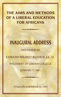 Book Cover The aims and methods of a liberal education for africans by Edward Wilmot Blyden