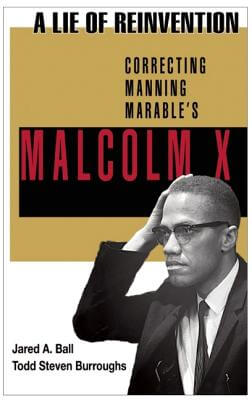 Click for a larger image of A Lie of Reinvention: Correcting Manning Marable's Malcolm X