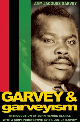 Click for more detail about Garvey and Garveyism by Amy Jacques Garvey