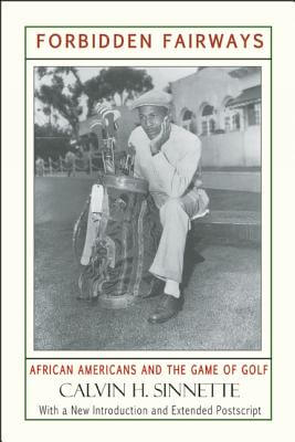 Click for more detail about Forbidden Fairways: African Americans and the Game of Golf by Calvin H. Sinnette
