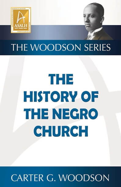 Click for more detail about History of the Negro Church by Carter G. Woodson