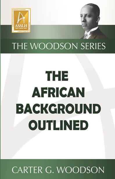 Click for more detail about African Background Outlined by Carter G. Woodson