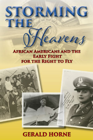 Book Cover Storming the Heavens: African Americans and the Early Fight for the Right to Fly by Gerald Horne