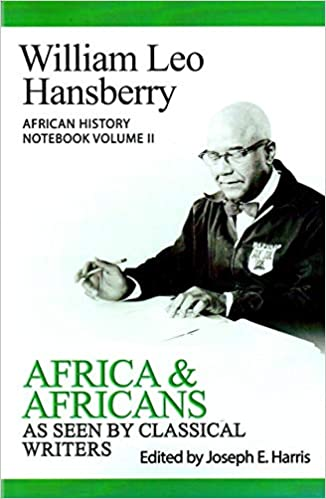 Click for more detail about In African and Africans as Seen by Classical Writers: African History Notebook Vol II by William Leo Hansberry and Joseph E. Harris (editor)
