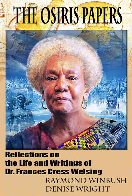 Click for more detail about The Osiris Papers: Reflections on the Life and Writings of Dr. Frances Cress Welsing by Raymond Winbush and Dr. Denise Wright