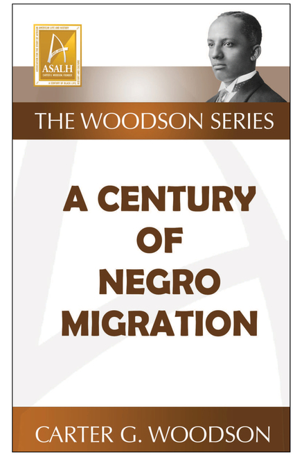 Click for more detail about A Century of Negro Migration  by Carter G. Woodson