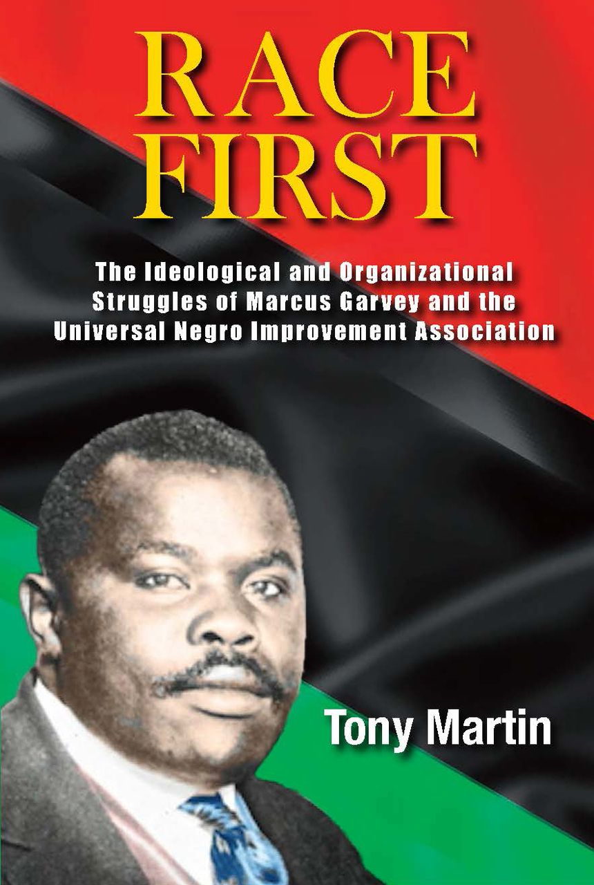 Click for more detail about Race First: The Ideological and Organizational Struggles of Marcus Garvey and the Universal Negro Improvement Association by Tony Martin