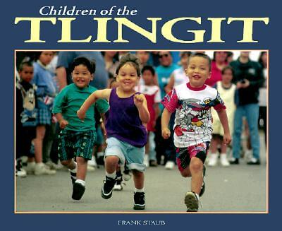 Click for more detail about Children of the Tlingit (World's Children) by Frank J. Staub